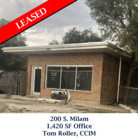 Leased 200 S. Milam office Tom
